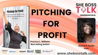 PITCH FOR PROFIT: AUTHOR SPOTLIGHT INTERVIEW WITH PRECIOUS L. WILLIAMS | SHE BOSS TALK