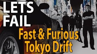 LETS FAIL: Fast & Furious Tokyo Drift | 40+ Things Wrong With Vin Diesel Movie | Paul Walker