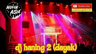 dj-haning-2-dayak-ll-dj-nofin-asia