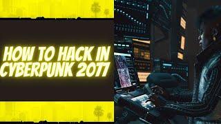 How To Hack In Cyberpunk 2077