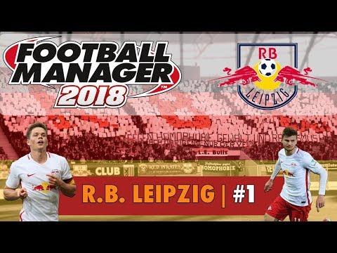 FM18 RB Leipzig #1 | RASENBALLSPORT LEIPZIG | Football Manager 2018 Gameplay