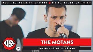 The Motans - Inainte sa ne fi nascut (Live KissFM)