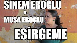 Sinem Eroğlu & Musa Eroğlu – Esirgeme