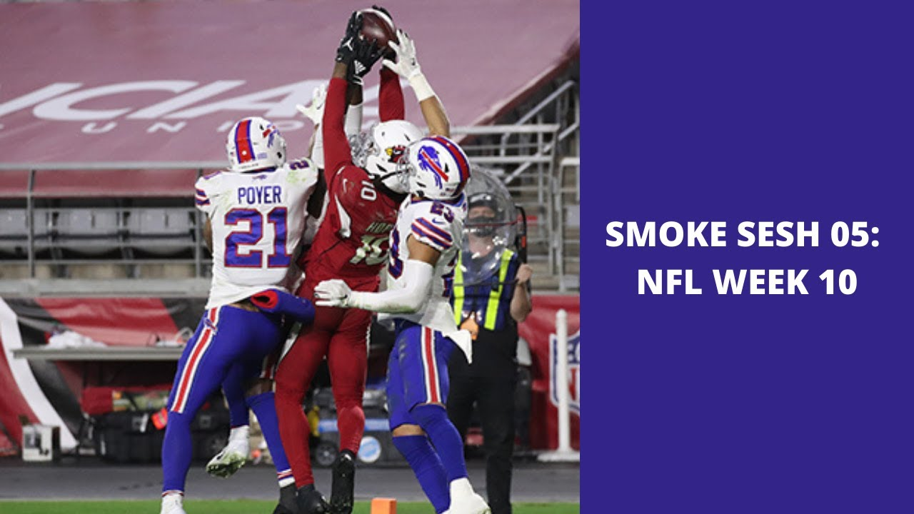 SMOKE SESH 05: NFL WEEK 10 !