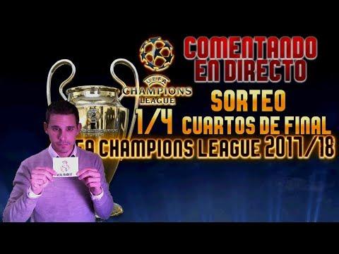 COMENTANDO EN DIRECTO EL SORTEO 1/4 CUARTOS DE FINAL UEFA CHAMPIONS LEAGUE 2017/18