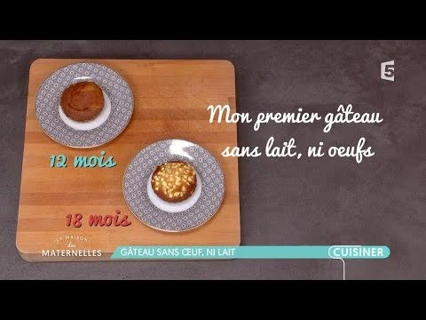 Recette Le Gateau Sans Oeuf Ni Lait La Maison Des Maternelles