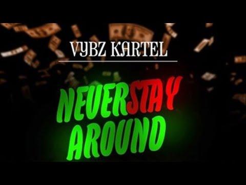 Vybz Kartel - Never Stay Around (Money Love Song) [Dancehall Sings Riddim] February 2015