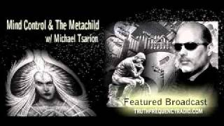 1 of 5 Michael Tsarion - Mind Control & The Metachild - Truth Frequency: Beyond The Veil- 12/11/