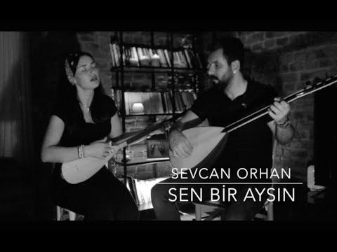 #SevcanOrhan - Sen Bir Aysın #Türkü'sü