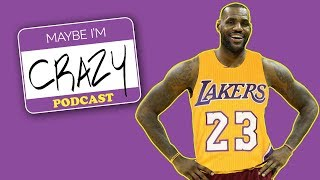 LaVar on LeBron, Lakers and Trump | EPISODE 45 | MAYBE I'M CRAZY
