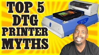 Top 5 Myths about DTG Printers
