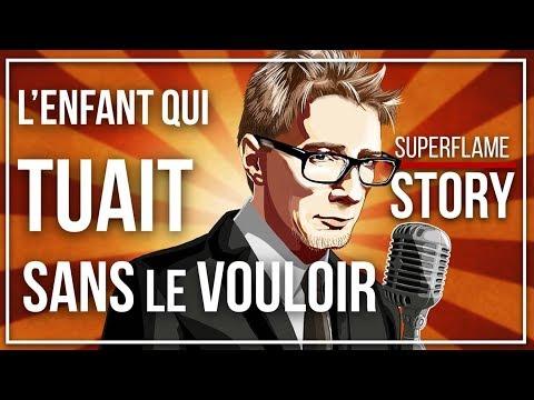 L'ENFANT QUI TUAIT SANS LE VOULOIR • SUPERFLAME STORY 📖