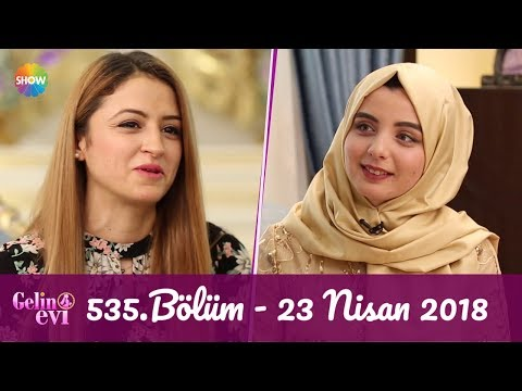Gelin Evi 535. Bölüm   23 Nisan 2018