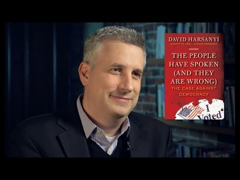 Is Democracy Overrated? Q&A with Columnist David Harsanyi