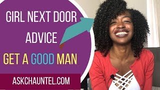 How to Attract a Good Man into Your Life ➢ Christian Dating - Ask Chauntel
