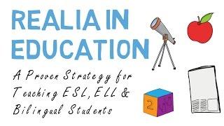 Realia in ESL, ELL & Bilingual Education