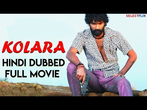 Kolara - Hindi Dubbed Full Movie | Yogesh, Naina Sarwar
