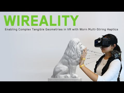 Wireality: Enabling Complex Tangible Geometries in Virtual Reality with Worn Multi-String Haptics