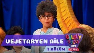 Güldüy Güldüy Show Çocuk 5.Bölüm - Vejetaryen Aile