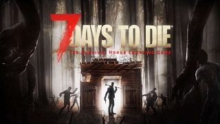 7 Days to Die )бур =) 1 серия =0