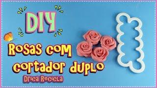 Diy – Rosas em biscuit com cortador duplo – Drica Recicla