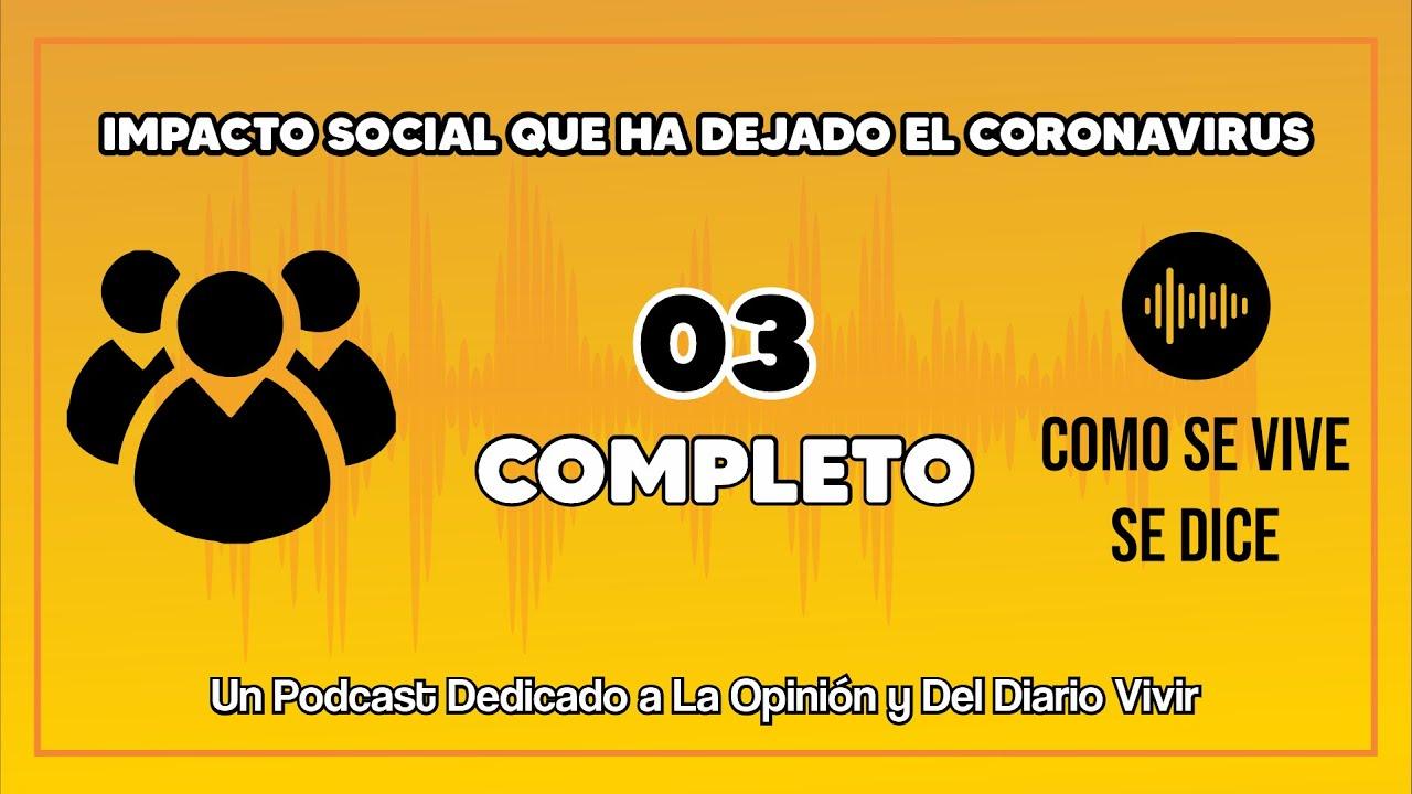 03 - IMPACTO SOCIAL que ha DEJADO el CORONAVIRUS ( HASTA el MOMENTO )