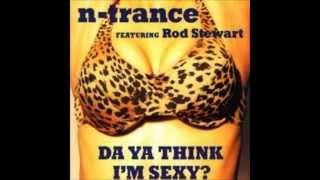 N-Trance Featuring Rod Stewart - Da Ya Think I