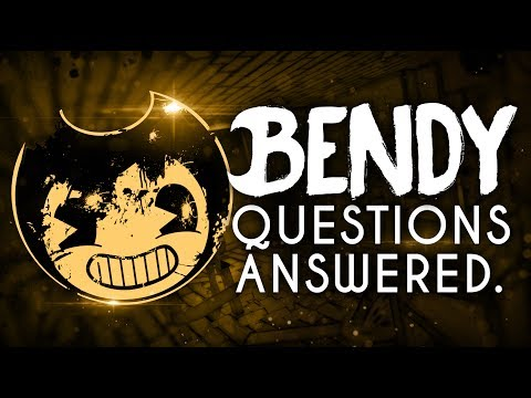 QUESTIONS ANSWERED #1!   Bendy and the Ink Machine