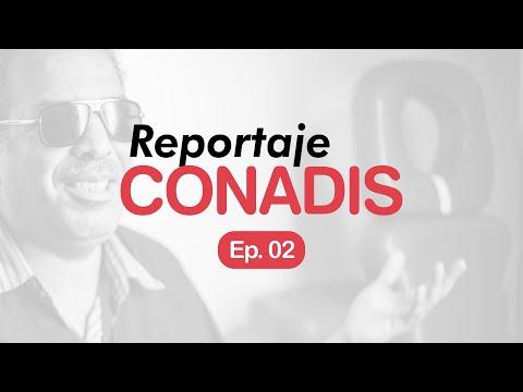Reportaje Conadis | Ep. 02