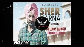 Sher Marna Dhol Remix Ranjit Bawa Ft DJ LUCKY LAHORIA PRODUCTION