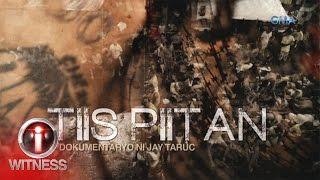 I-Witness: 'Tiis Piitan,' dokumentaryo ni Jay Taruc (full episode)