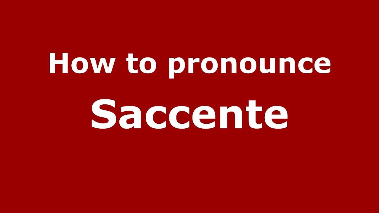 How To Pronounce Saccente Italianitaly Pronouncenamescom Youtube