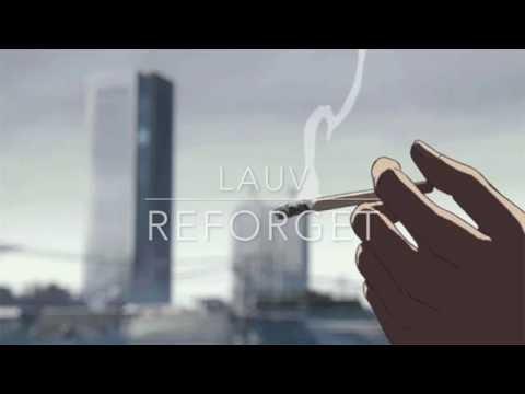 Reforget By Lauv – Lyrics