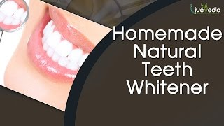 How To Whiten Teeth At Home Naturally