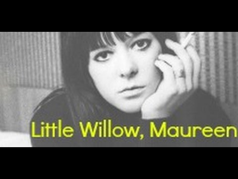 Little Willow, Maureen.
