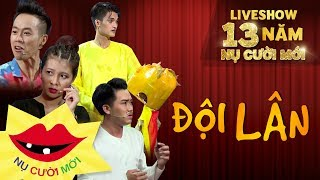 Hài 2017| Đội Lân - Mạc Văn Khoa, Y Nhu| Liveshow 13 Năm Nụ Cười Mới