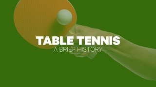 Table Tennis: A Brief History
