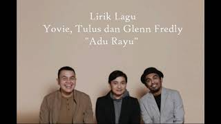 Gambar cover Yovie Widianto, Tulus, dan Glenn Fredly - Adu Rayu (Lyrics)