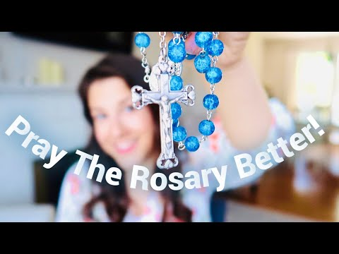 How to Pray the Rosary Better || Helpful Tips