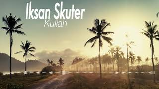 [2.80 MB] Iksan Skuter - Kuliah
