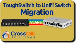 ToughSwitch to UniFi Switch Migration