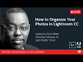 How to Organize Your Images in Lightroom CC
