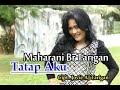 Lagu karo terbaru Maharani Br Tarigan TATAP AKU