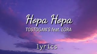 Hopa HopaTOSTOGAN'S feat. LORA lyrics