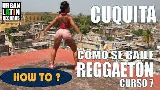 Видео: COMO SE BAILE REGGAETON CUBANO ► CLASE DE BAILE 7 ► REGGAETON 2017 CHOREOGRAPHY ► CON CUQUITA
