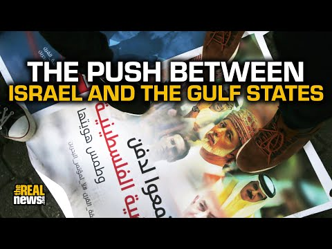 Strange Slow Dance Between Israel And The Gulf States, Despite Annexation