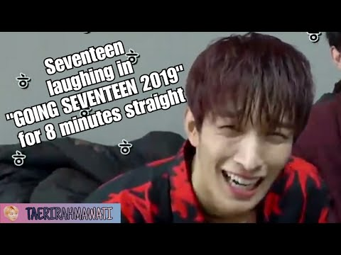 "Seventeen laughing in ""GOING SEVENTEEN 2019"" for 8 minutes straight"