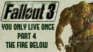 Fallout 3: You Only Live Once - Part 4 - The Fire Below