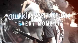Chunk! No, Captain Chunk! - Every Moment