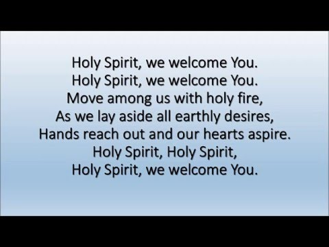 HOLY SPIRIT WE WELCOME YOU - YouTube